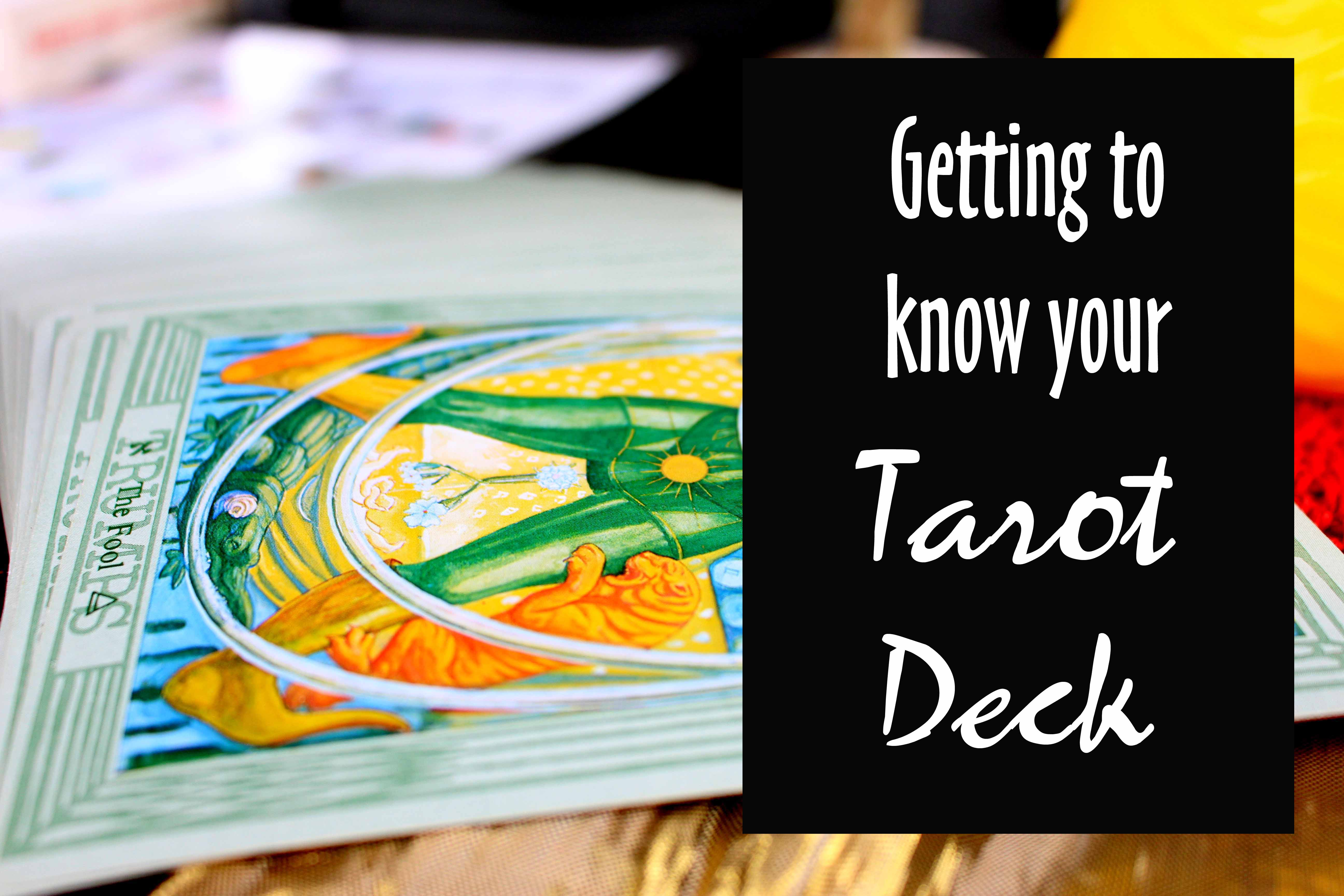 A guide to getting to know your tarot deck from the beginning.