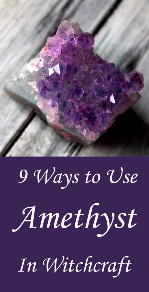 9 Ways to Use Amethyst in Witchcraft