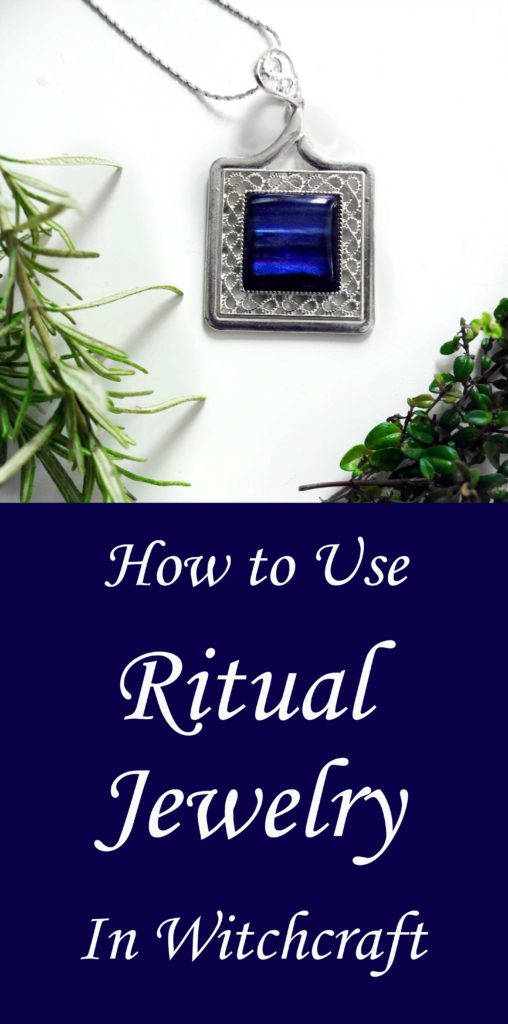 How to find, select, cleanse and use ritual jewelry in spells, magic and witchcraft.