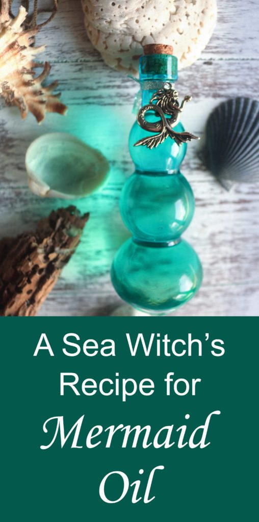 "A sea witch's recipe for ocean potion (aka ""mermaid oil"" to evoke the Element of water in ritual."