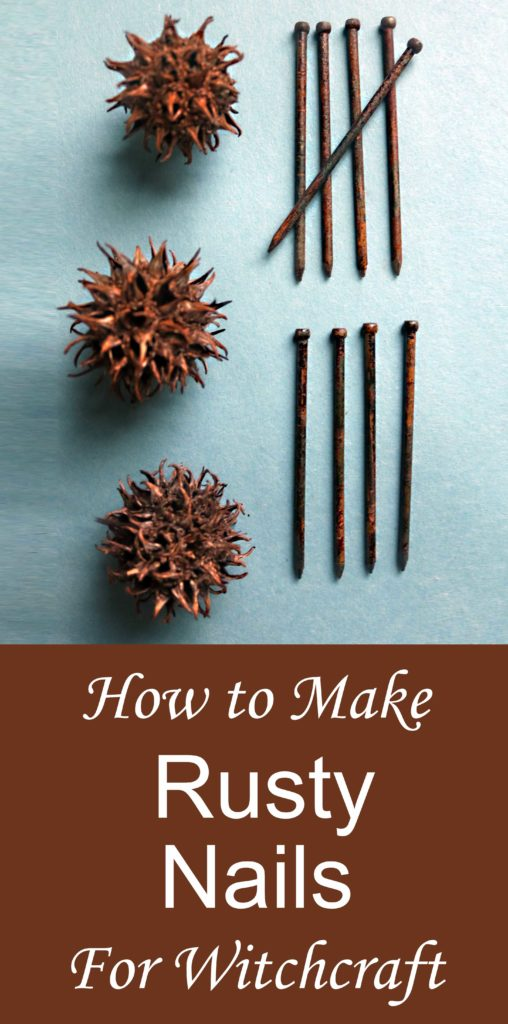 How to make rusty nails for witch bottles.