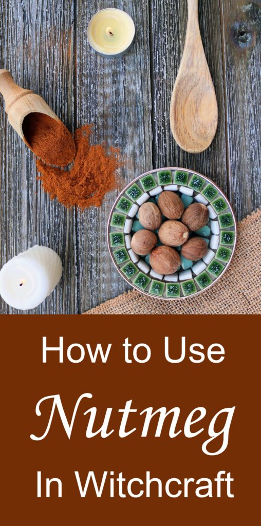 How to use nutmeg in witchcraft.