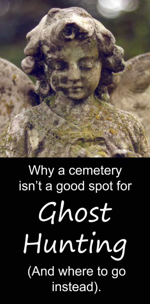 Why a cemetery isn't a good spot for ghost hunting (plus where to go instead!)