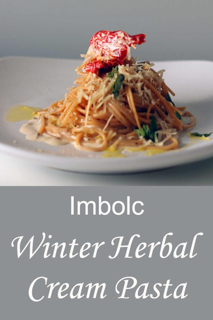 Imbolc Winter Herbal Cream Pasta Recipe