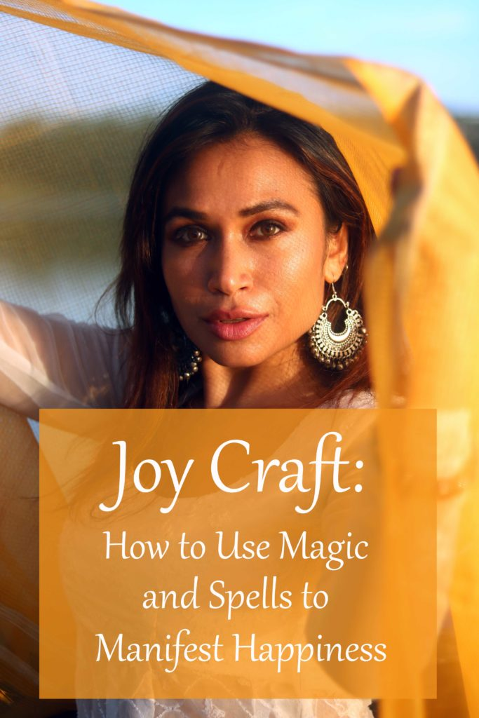 Joy Craft:  Simple ways to manifest joy and happiness with magic and spell craft.