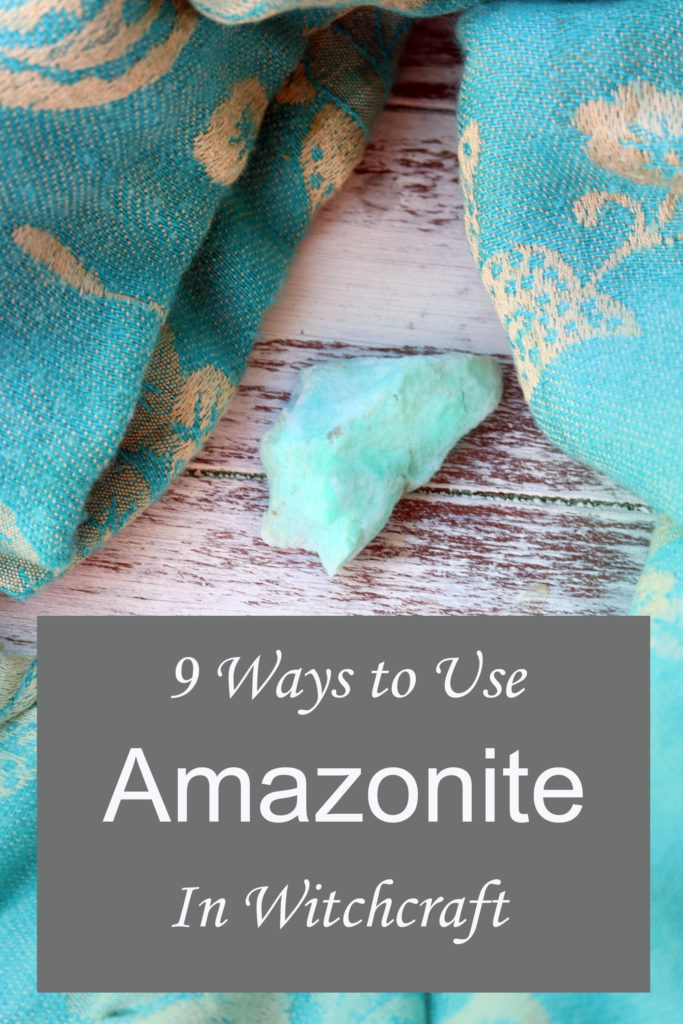 9 Ways to Use Amazonite in Witchcraft
