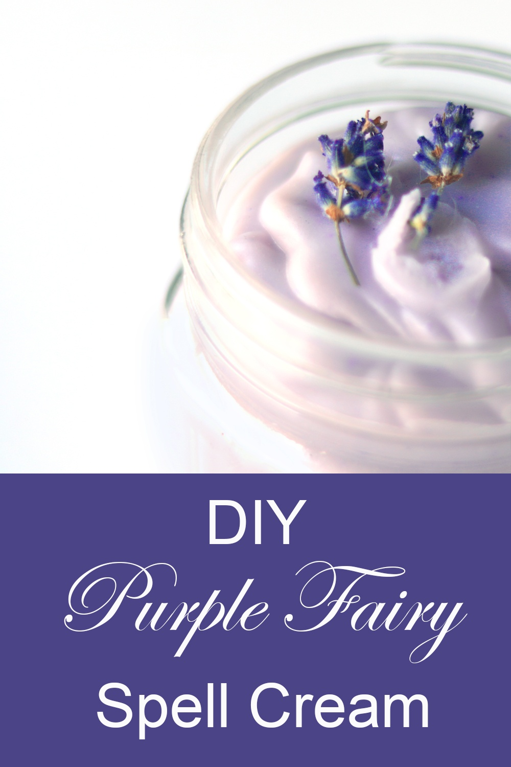 DIY purple fairy spell cream to attract the enchanted spirit of the spring woodlands.