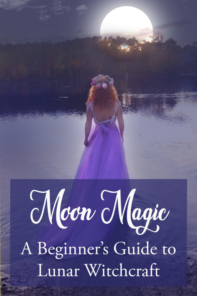 Moon Magic:  A Beginner's Guide to Lunar Witchcraft, Spells and Magic